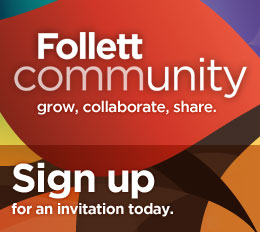 Follett Community, request an invite today.